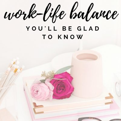 The Happy Truth About Work-Life Balance You'll Be Glad to Know