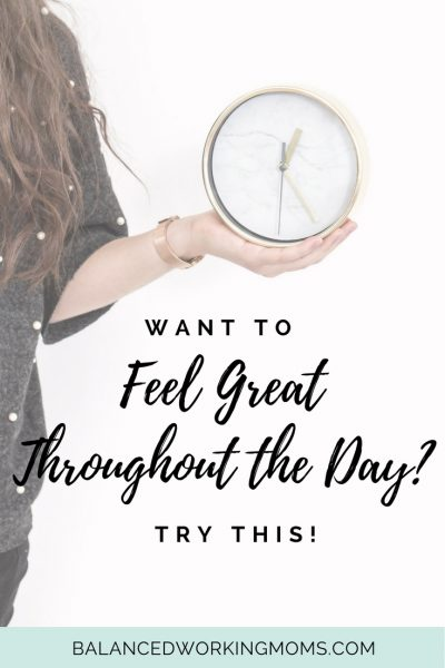 Want to Feel Great Throughout the day? Try This!