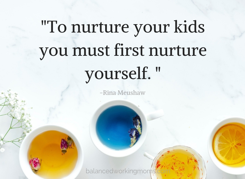 """Cups of tea with text overlay 'To nuture your kids you must first nurture yourself"""""""