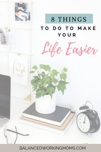 """Picture of Plant and Clock with text overlay - """"8 Things To Do To Make Your Life Easier."""""""