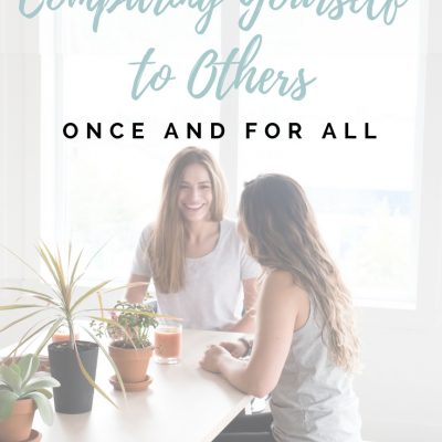 How to Stop Comparing Yourself to Others Once And For All