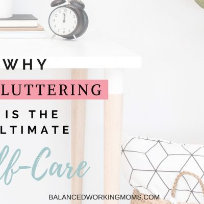 Why Decluttering is the Ultimate Self-Care