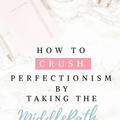 How to Crush Perfection by Taking the MiddlePath