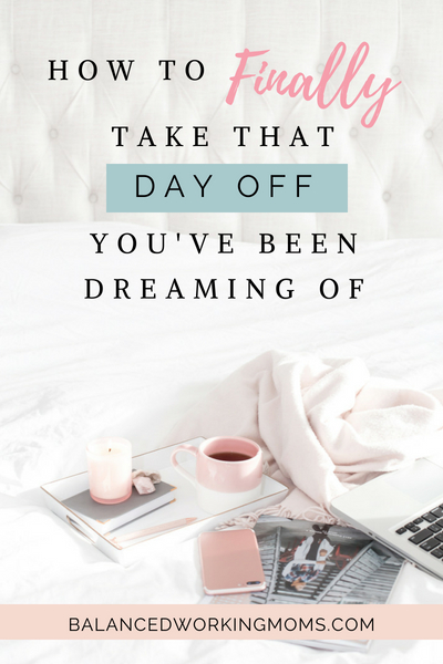 Bed with tea and blanket with text overlay 'How to FINALLY Take that Day off You've Been Dreaming About'