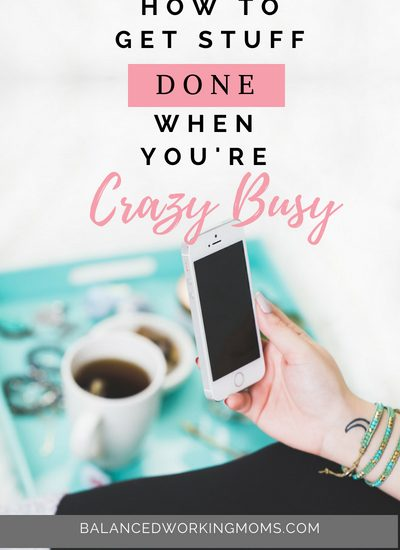 Woman holding a phone with a teal tray with the text overlay - 'How to Get Stuff Done When You're Crazy Busy.""