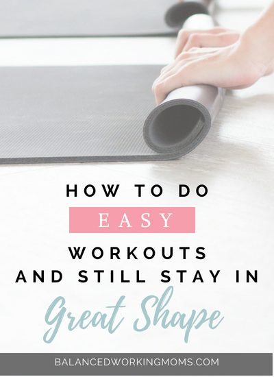 Rolling up a yoga mat with text overlay -'How to do EASY Workouts and Still Stay in Great Shape'