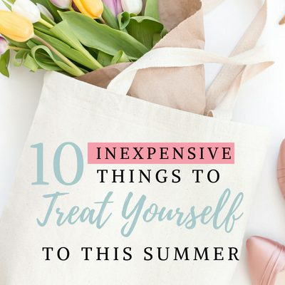 10 Inexpensive Things to Treat Yourself to This Summer