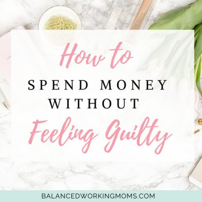 How to Spend Money Without Feeling Guilty