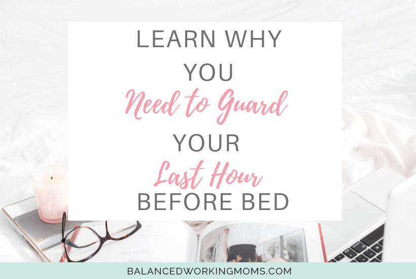 Bed with glasses, lit candle, and a magazine with text overlay 'Learn Why You Need to Guard Your Last Hour Before Bed.'