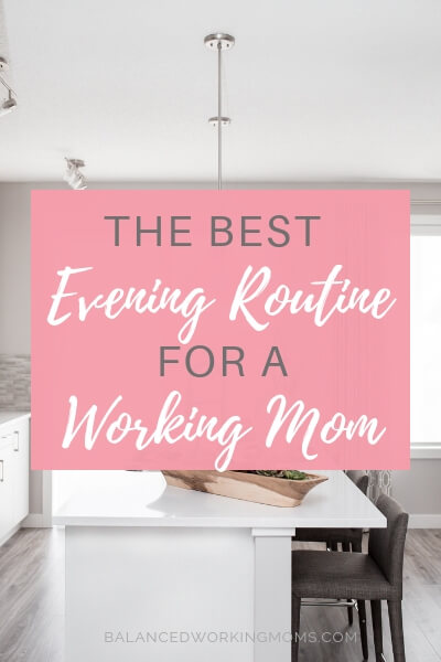 Clean kitchen with text overlay - 'The best evening routine for a working mom'