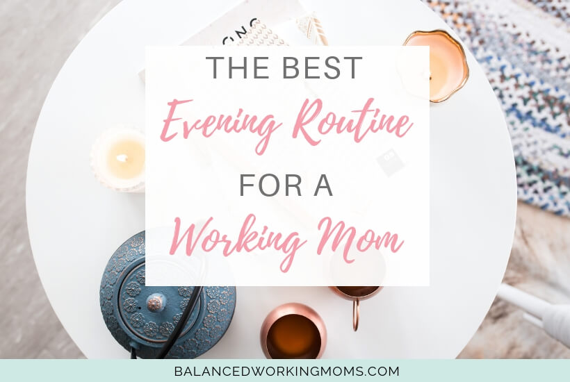 Table with candle and tea with text overlay - 'The best evening routine for a working mom'