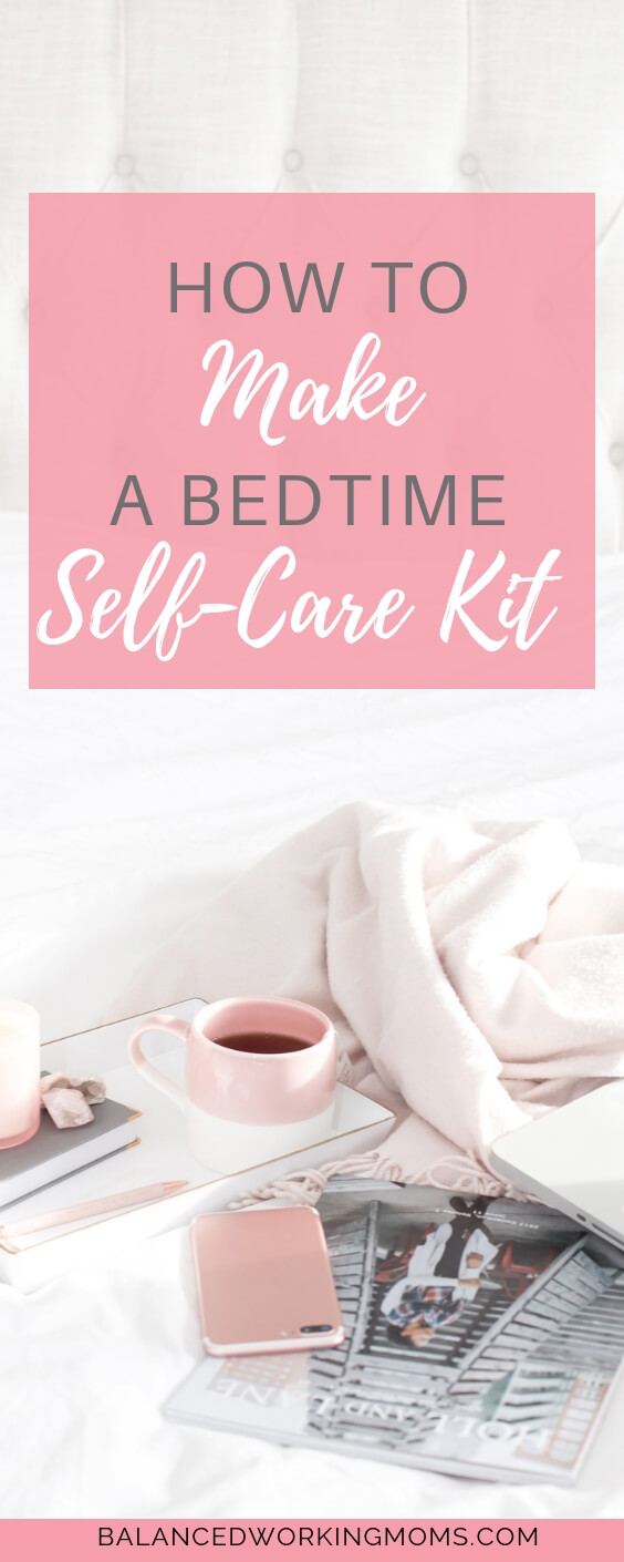 Drink with candle and bed with text overlay -'How to make a bedtime self-care kit'