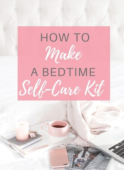Book with candle and bed with text overlay -'How to make a bedtime self-care kit'