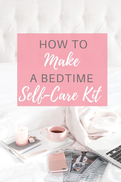 How to Make a Bedtime Self-Care Kit