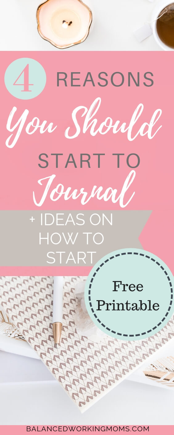 4 Reasons You Should Start to Journal and Ideas on How to Start