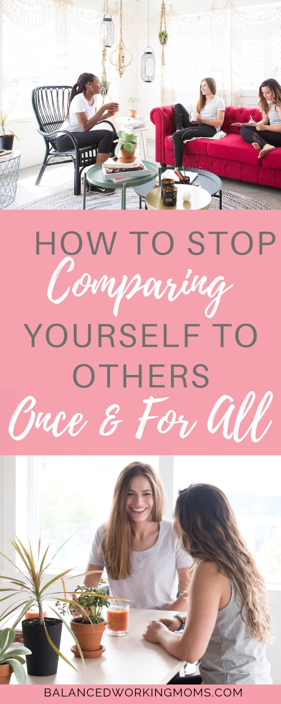 Women talking with text overlay 'How to Stop Comparing Yourself To Others Once and for All'