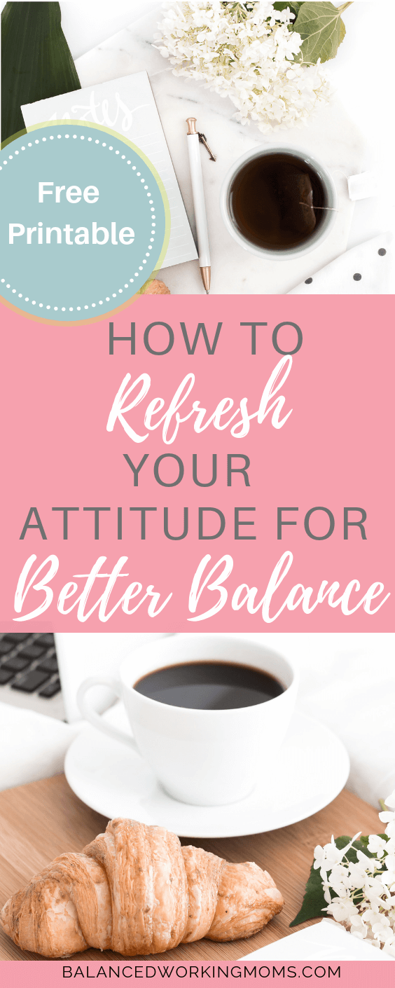 coffee cup and croissant with text overlay 'How to refresh your attitude for better balance - free printable'