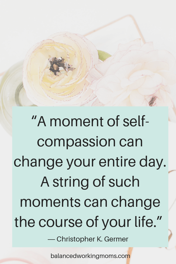 "Quote on self-compassion ""A moment of self-compassion can change your entire day. A string of such moments can change the course of your life.' Christopher K. Germer"