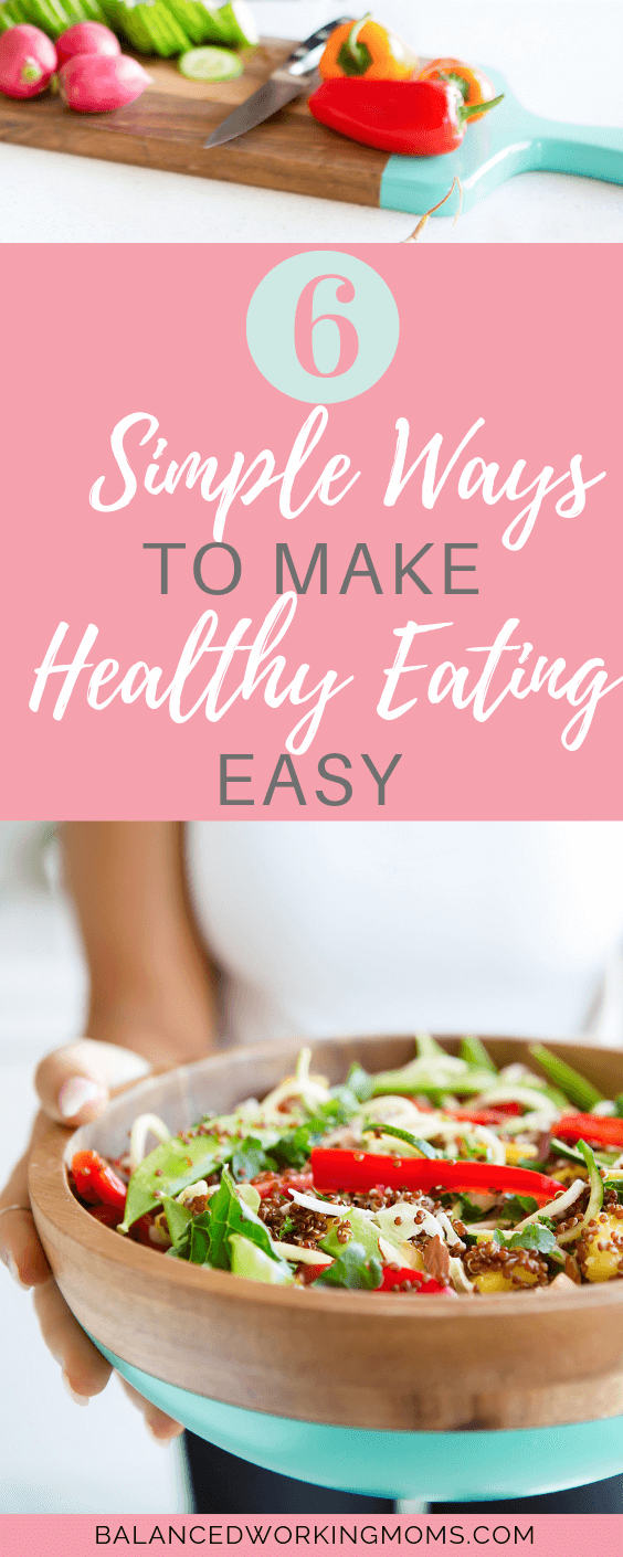 Bowl of veggies and serving utensils with text overlay '6 Simple Ways to Make Healthy Eating Easy'