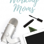 Mic and computer with text overlay 'The best podcast for working moms.'