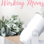 Mic and plant with text overlay 'You'll love this podcast for working moms.'